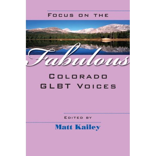 Focus On The Fabulous: GLBT Voices Anthology